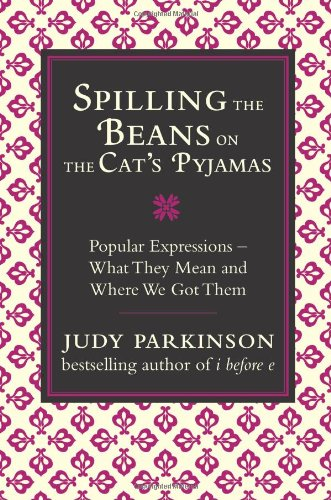 spilling-the-beans-on-the-cats-pyjamas-popular-expressions-what-they-mean-and-where-we-got-them