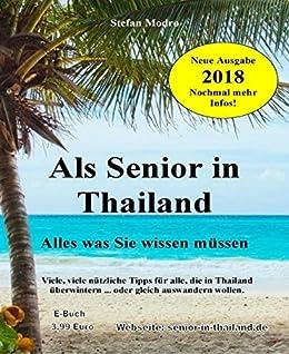 Als Senior in Thailand: Viele, viele nützliche Tip für ältere Herrschaften, die vom Winter oder von Deutschland genug haben von [Modro, Stefan]