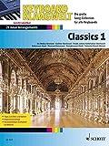 Classics 1: 21 neue Arrangements. Keyboard. (Keyboard Klangwelt)