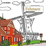MAL REGIONAL - Fehmarn: Urlaub zum Ausmalen (MALRegional im GMEINER-Verlag)