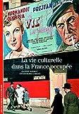 La vie culturelle dans la France occupée