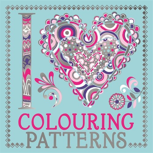 I Heart Colouring Patterns (Pack Färbung Bücher)