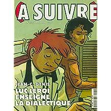 A SUIVRE [No 234] du 01/07/1997 - JEAN-C. DENIS - LUC LEROI - ENSEIGNE - LA DIALECTIQUE.