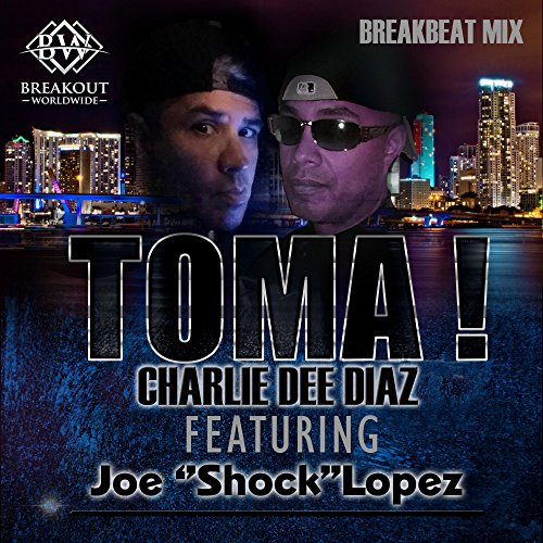 Toma! (feat. Joe Shock Lopez) (Breakbeat Mix)