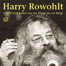 Harry Rowohlt erzählt sein Leben von der Wiege bis zur Biege