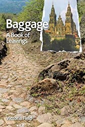 Baggage: A Book of Leavings