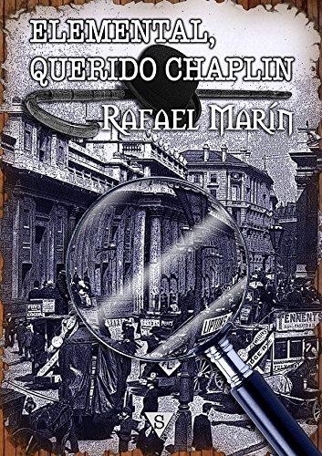 Elemental, querido Chaplin por Rafael Marín