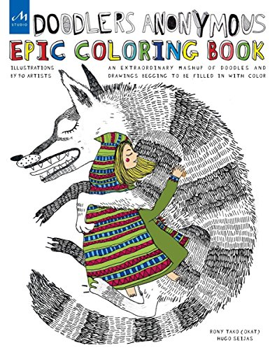 Doodler Anonymous Epic Coloring Book: An Extraordinary Mashup of Doodles and Drawings Begging to be Filled in with Color (Colouring Book) por Rony Tako