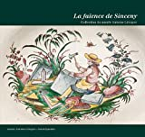 La faïence de Sinceny : Collection du musée Antoine Lécuyer