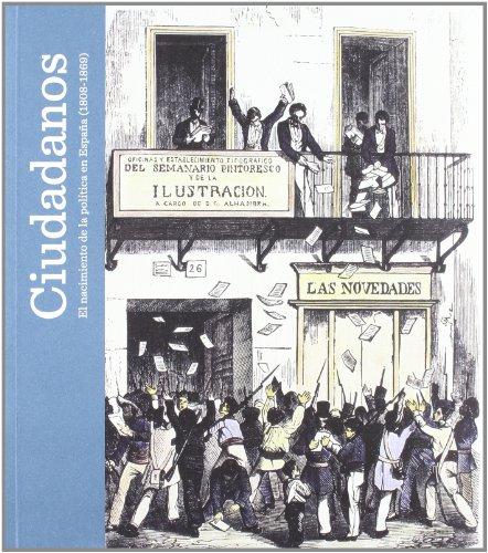 Ciudadanos: El nacimiento de la política en España (1808-1869)