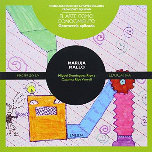 Descargar Libro MARUJA MALLO: GEOMETRÍA APLICADA (Posibilidades de ser a través del arte) de Miguel Domínguez Rigo