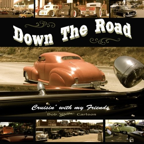 Down the Road: Cruisin' with My Friends