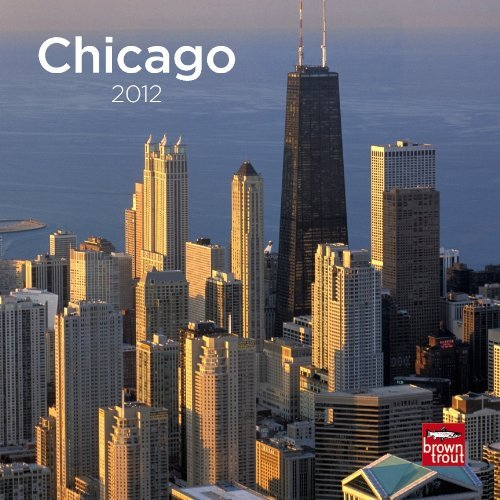 Chicago 2012 7X7 Mini Wall Calendar by BrownTrout Publishers Inc (2011-08-15) - Mini-kalender Chicago