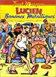 Lucien, tome 2 - Bananes métalliques de Frank Margerin (17 juin 1998) Cartonné - 17/06/1998
