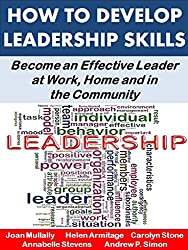 How to Develop Leadership Skills: Become an Effective Leader at Work, Home and in the Community (Life Matters Book 7) (English Edition)