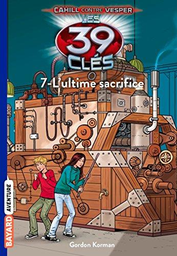 Les 39 Clés, Tome 17 : L'utime sacrifice