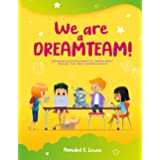 WE ARE A DREAMTEAM: Influential and Exciting Stories for Children about Courage, Team Spirit and Determination