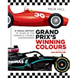 Grand Prix's Winning Colours: A Visual History - 70 Years of the Formula 1 World Championship