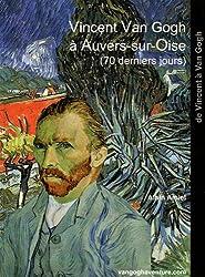 Vincent Van Gogh à Auvers-sur-Oise