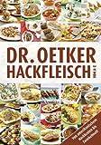 Dr. Oetker Hackfleisch von A - Z: Von amerikanischem Hackbraten bis Zwiebelmett