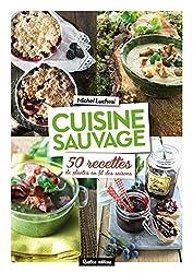 Cuisine sauvage : 50 recettes de plantes au fil des saisons