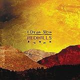Songtexte von I Draw Slow - Redhills