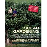 Solar Gardening: Growing Vegetables Year-Round the American Intensive Way