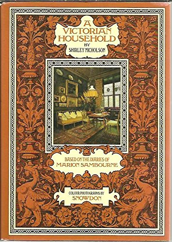 A Victorian Household: Based on the Diaries of Marion Sambourne