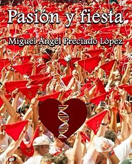 Pasion y fiesta de [Lopez, Miguel Angel Preciado]