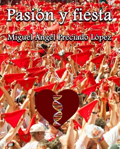 Pasion y fiesta por Miguel Angel Preciado Lopez