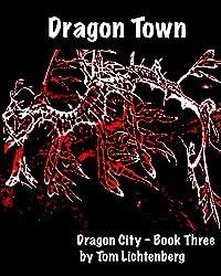 Dragon Town (Dragon City (Book Three of Four) 3)