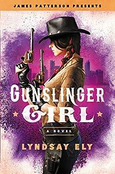 Pagina Descargar Libros Gunslinger Girl (James Patterson Presents) Epub Gratis Sin Registro