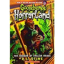 The Horror at Chiller House (Goosebumps: Horrorland (Quality))