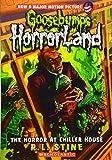 Horrorland The Horror at Chiller House (Goosebumps - 19)