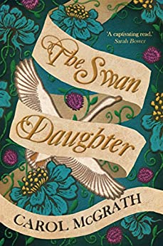 The Swan-Daughter (The Daughters of Hastings Book 2) by [McGrath, Carol]