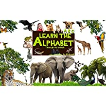 Learn the alphabet: through the images of the animals, teach children to learn the alphabet in a fun, creative way. (Kids learn to read Book 8) (English Edition)