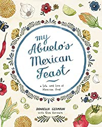 My Abuelo's Mexican Feast: A Life and Love of Mexican Food