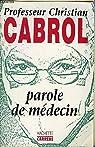 Parole de medecin par Cabrol