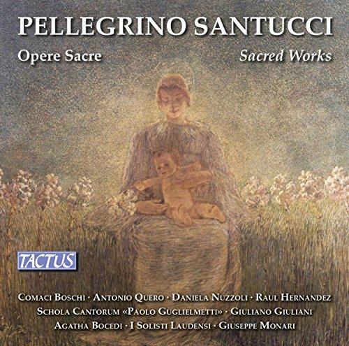 Pellegrino Santucci : uvres sacrées. Nuzzolli, Hernandez, Quero, Boschi, Bocedi, Monari.