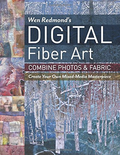 wen-redmonds-digital-fiber-art-combine-photos-fabric-create-your-own-mixed-media-masterpiece