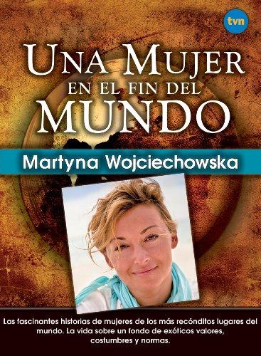 Una mujer en el fin del mundo por Martyna Wojciechowska