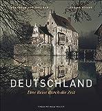 Deutschland - Eine Reise durch die Zeit - Berthold Steinhilber, Sabine Böhne-Di Leo