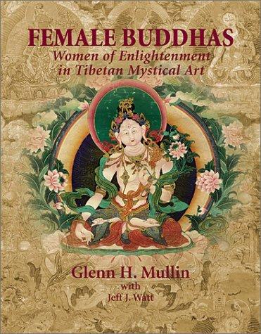 Female Buddhas: Women of Enlightenment in Tibetan Mystical Art by Glenn H. Mullin (2002-10-02)