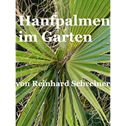 Hanfpalmen im Garten (Reinhards Reihe Exoten im Garten 3)