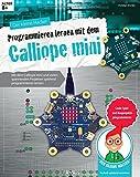 Der kleine Hacker: Programmieren lernen mit dem Calliope mini | Coole Spiel- und Bauprojekte programmieren | Ab 8 Jahren Bild