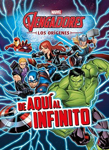 Los Vengadores. Los orígenes. De aquí al infinito (Marvel. Los Vengadores) (Infiniti Spiderman)