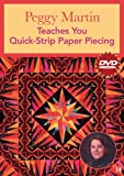 Peggy Martin Teaches You Quick Strip Paper Piecing [DVD] [NTSC] [Reino Unido]