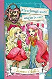 Ever After High (6). Meerjungfrauen singen besser