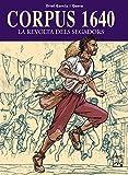 Corpus 1640 - La revolta dels segadors (Còmics històrics)