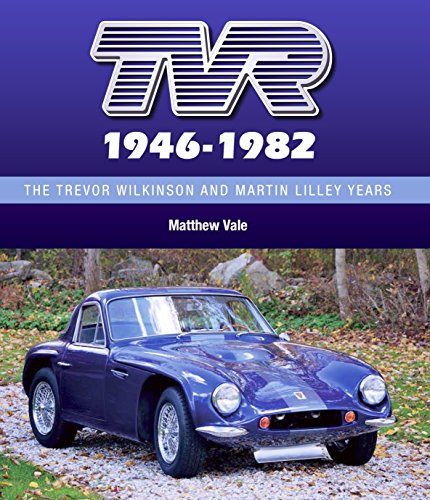 TVR 1946-1982: The Trevor Wilkinson and Martin Lilley Years (English Edition) por Matthew Vale